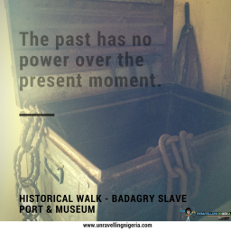 Historical Walk – Badagry Slave Port & Museum