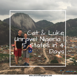 Cat & Luke Unravel Nigeria | 5 States in 4 Days – Part II