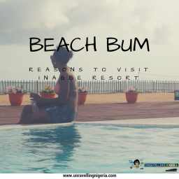 Beach Bum | Reasons To Visit Inagbe Resort