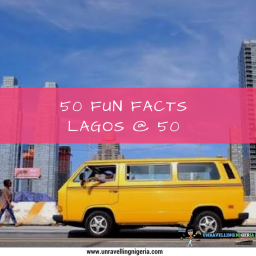 50 Fun Facts | Lagos @ 50