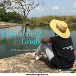 Unravelling Goals | The 37 Cultural Wonders of Nigeria